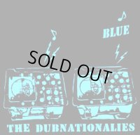 THE DUBNATIONALIES 「BLUE」