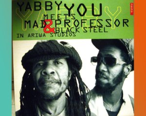 画像1: Yabby You Meets Mad Professor & Black Steel At Ariwa Studios